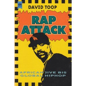 Rap Attack. African Jive bis Global HipHop.: David Toop