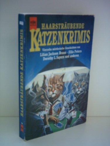 9783453082847: Haarsträubende Katzenkrimis. Vierzehn mörderische Geschichten.