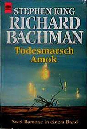 Todesmarsch / Amok: Richard Bachman, Stephen