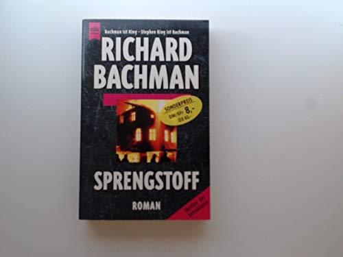 Sprengstoff: Bachman, Richard und