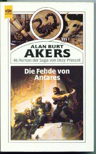 Die Fehde von Antares Dray Prescott 48: Akers, Alan Burt