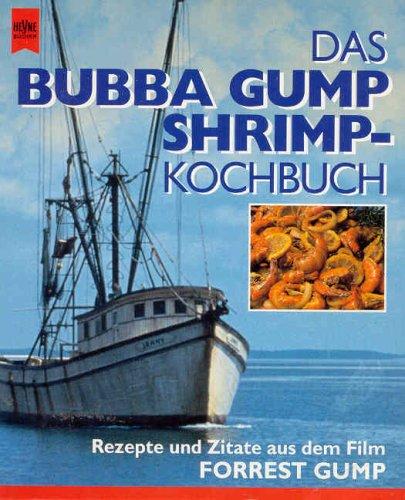 9783453086647: Das Bubba Gump Shrimp Kochbuch. Rezepte und Zitate aus dem Film Forrest Gump