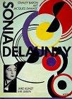 Sonia Delaunay : ihre Kunst - ihr Leben. Stanley Baron. Mit Jacques Damase. [Ins Dt. übertr. von Thomas Plaichinger], Collection Rolf Heyne - Baron, Stanley und Sonia [Ill.] Delaunay