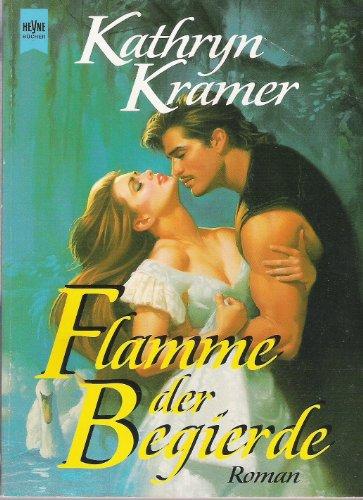 9783453088429: Flamme der Begierde. Roman