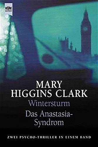 Wintersturm / Das Anastasia- Syndrom. Zwei Psychothriller: Clark, Mary Higgins