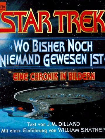 9783453090712: Star Trek. Wo bisher noch niemand gewesen ist. Eine Chronik in Bildern.