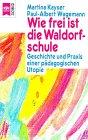 Wie frei ist die Waldorfschule: Kayser, Martina,Wagemann, Paul-Albert