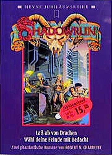 9783453091788: Shadowrun. Lass ab von Drachen /Wähl deine Feinde mit Bedacht. Zwei phantastische Romane