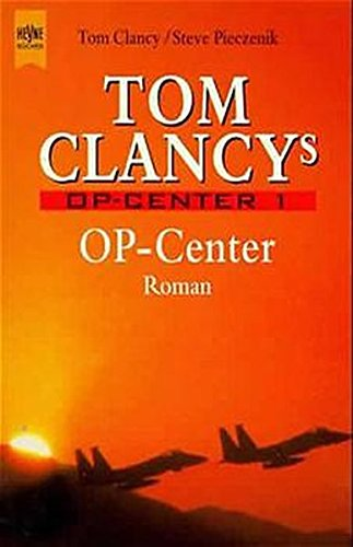 Tom Clancys Op- Center. (9783453092402) by Clancy, Tom; Pieczenik, Steve