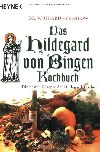 9783453093812: Das Hildegard-von-Bingen Kochbuch: Die besten Rezepte der Hildegard-K�che