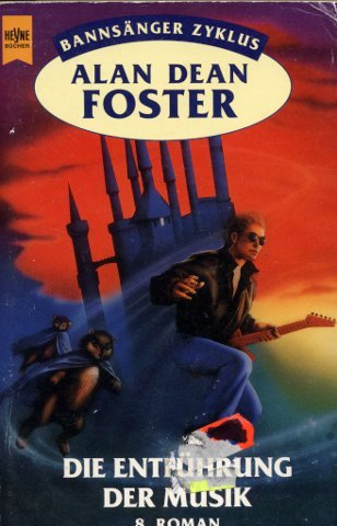 Die Entführung der Musik : Achter Roman des Bannsänger-Zyklus - Foster, Alan Dean