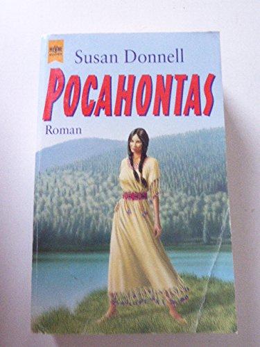 Pocahontas : Roman / aus d. Amerikan. von Doris Braunelle. Dt. Erstausg., 3. Aufl. - Donnell, Susan