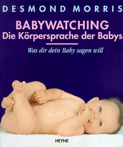 9783453097490: Babywatching, Die Körpersprache der Babys