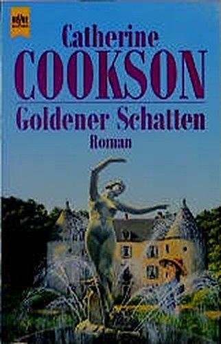 Goldener Schatten.: Cookson, Catherine