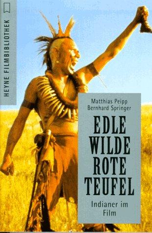 9783453108622: Edle Wilde, rote Teufel: Indianer im Film (Heyne Filmbibliothek) (German Edition)