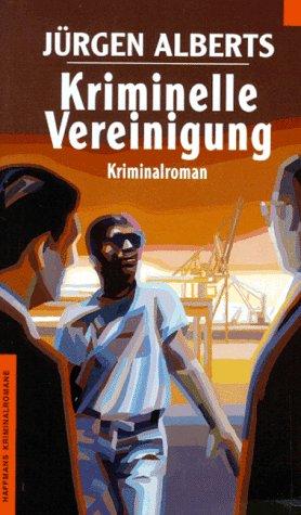 Kriminelle Vereinigung. Kriminalroman