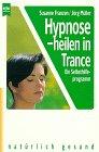 9783453114210: Hypnose, heilen in Trance