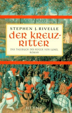 9783453115064: Der Kreuzritter. Das Tagebuch des Roger von Lunel