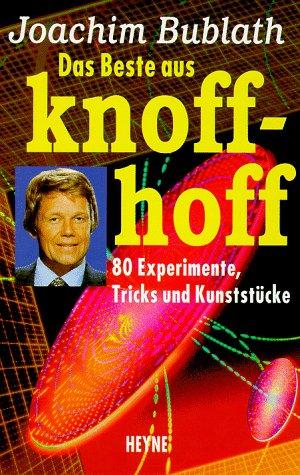 9783453115149: Das Beste Aus Knoff Hoff: 80 Experimente, Tricks Und Kunststücke