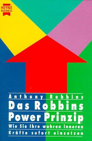 9783453117471: Das Robbins Power Prinzip. Wie Sie Ihre wahren inneren Kräfte sofort einsetzen.