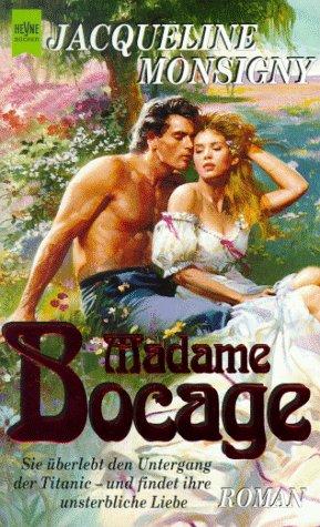 9783453118669: Madame Bocage. Sie überlebt den Untergang der Titanic - und findet ihre unsterbliche Liebe. Roman