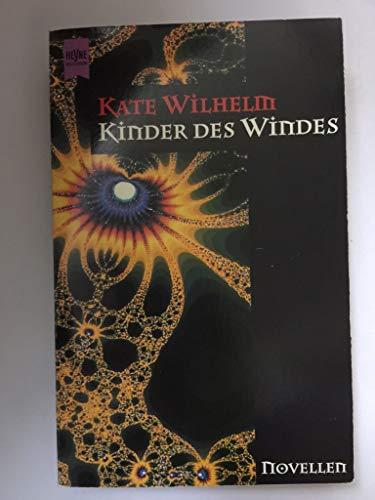 Kinder des Windes. Fünf Novellen: Wilhelm, Kate