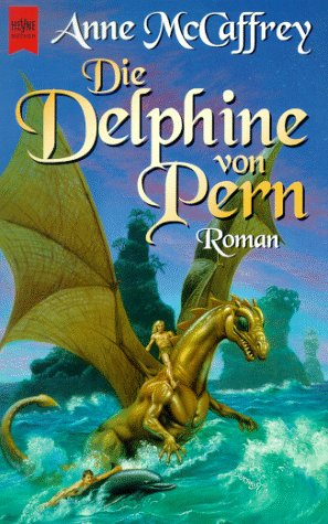 Die Delphine von Pern. Science Fiction Roman. - McCaffrey, Anne