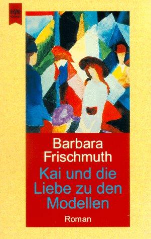 9783453123915: Kai und die Liebe zu den Modellen. Roman