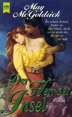 9783453124080: Der Herr der Insel. In seinen Armen findet sie das Glück, doch sie ist nicht die, für die er sie hält... Roman