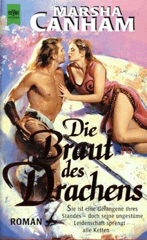 9783453124127: Die Braut des Drachens. Sie ist eine Gefangene ihres Standes - doch seine ungest�me Leidenschaft sprengt alle Ketten. Roman
