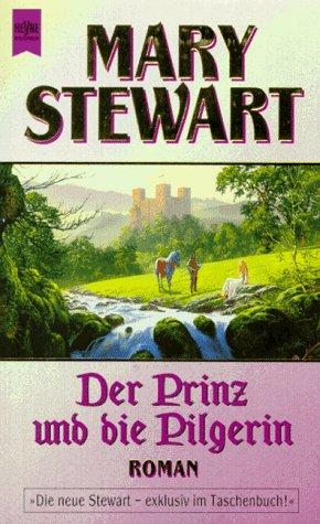 9783453124455: Der Prinz und die Pilgerin. Roman