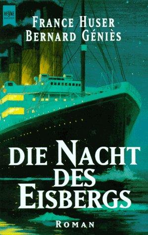 9783453125131: Die Nacht des Eisbergs. Roman