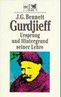 Gurdjieff. Ursprung und Hintergrund seiner Lehre.