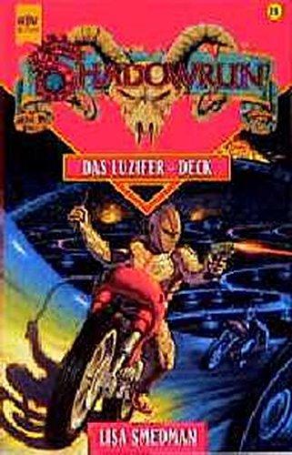 Shadowrun. Das Luzifer Deck. Sechsundzwanzigster Band des Shadowrun- Zyklus. (345312667X) by Smedman, Lisa