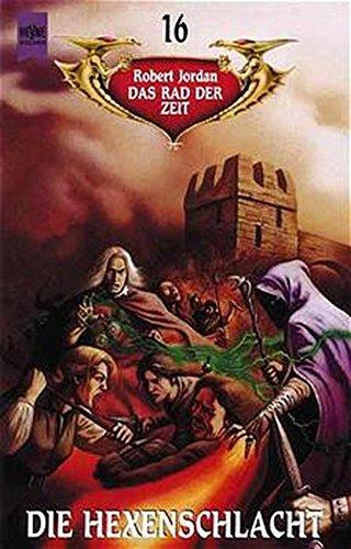 9783453126862: Das Rad der Zeit 16. Die Hexenschlacht.