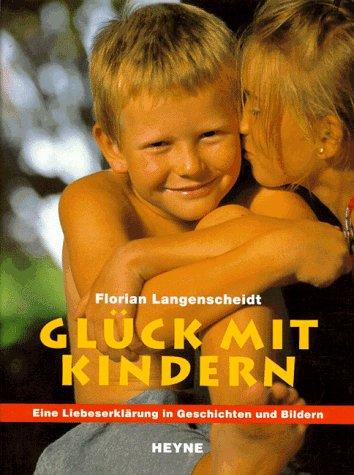 9783453127203: Gl�ck mit Kindern