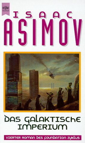 Das galaktische Imperium - Asimov, Isaac