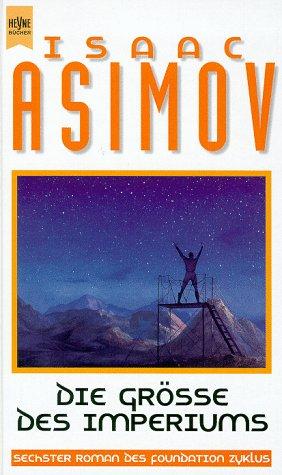 Die Größe des Imperiums Foundation 6 - Asimov, Isaac