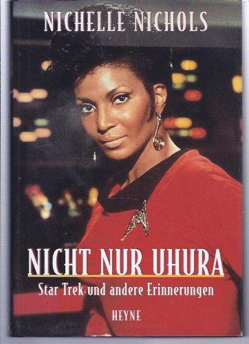 9783453127975: Nicht nur Uhura. Star Trek und andere Erinnerungen. Autobiographie