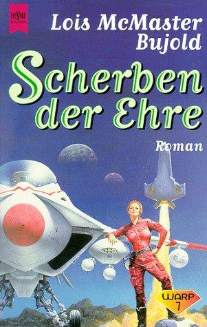 9783453128101: Scherben der Ehre (Barrayar-Zyklus, #1)