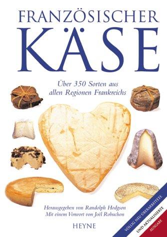 9783453128866: Französischer Käse. 350 Sorten aus allen Regionen Frankreichs