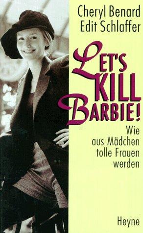 9783453129368: Let's kill Barbie!