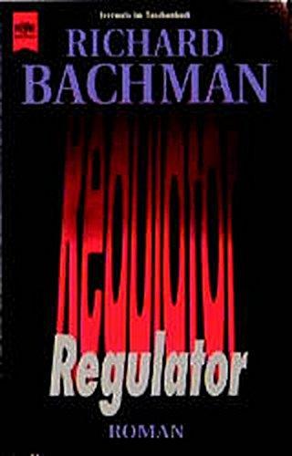 Regulator: Roman (Heyne Allgemeine Reihe (01)) Bachman,: Regulator: Roman (Heyne