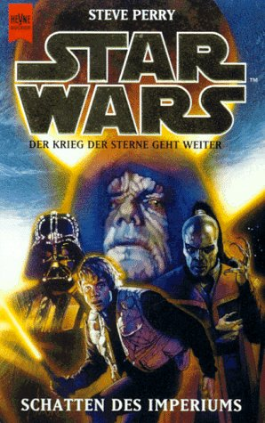 Star Wars. Schatten des Imperiums. Der Krieg der Sterne geht weiter. (9783453130678) by Perry, Steve