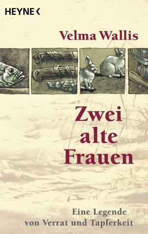 Zwei Alte Frauen (German Edition) (3453130871) by Velma Wallis