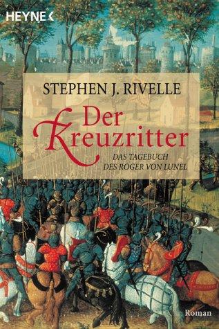 9783453131323: Der Kreuzritter. Das Tagebuch des Roger von Lunel.