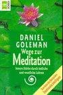 Wege zur Meditaion - innere Stärke durch östliche und westliche Lehren (Mä...