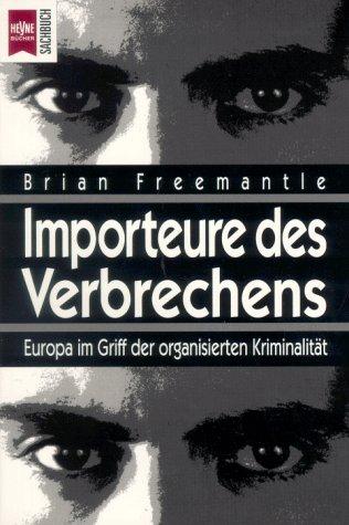 Importeure des Verbrechens Europa im griff der: Freemantle, Brian:
