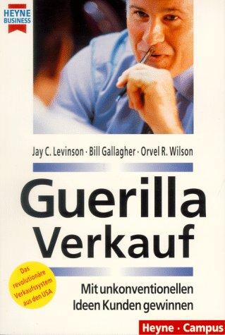 9783453132153: Guerilla Verkauf. Mit unkonventionellen Ideen Kunden gewinnen