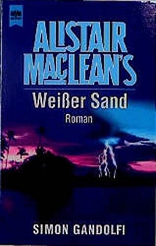 9783453136854: Alistair MacLean's Weisser Sand.